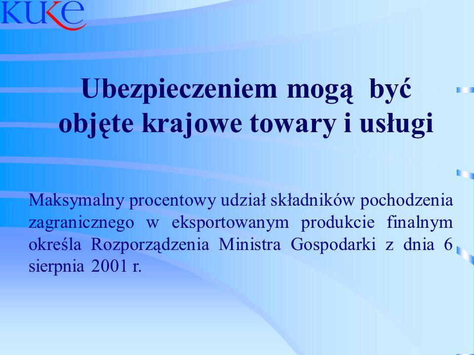 Ubezpieczeniem mogą być objęte krajowe towary i usługi