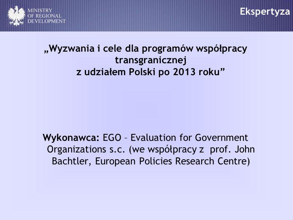 """Ekspertyza """"Wyzwania i cele dla programów współpracy transgranicznej z udziałem Polski po 2013 roku"""