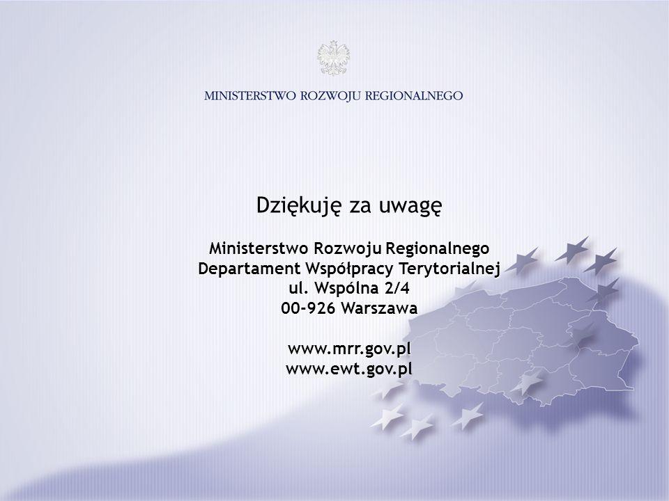 Dziękuję za uwagę Ministerstwo Rozwoju Regionalnego