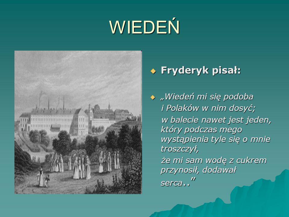 """WIEDEŃ Fryderyk pisał: """"Wiedeń mi się podoba i Polaków w nim dosyć;"""