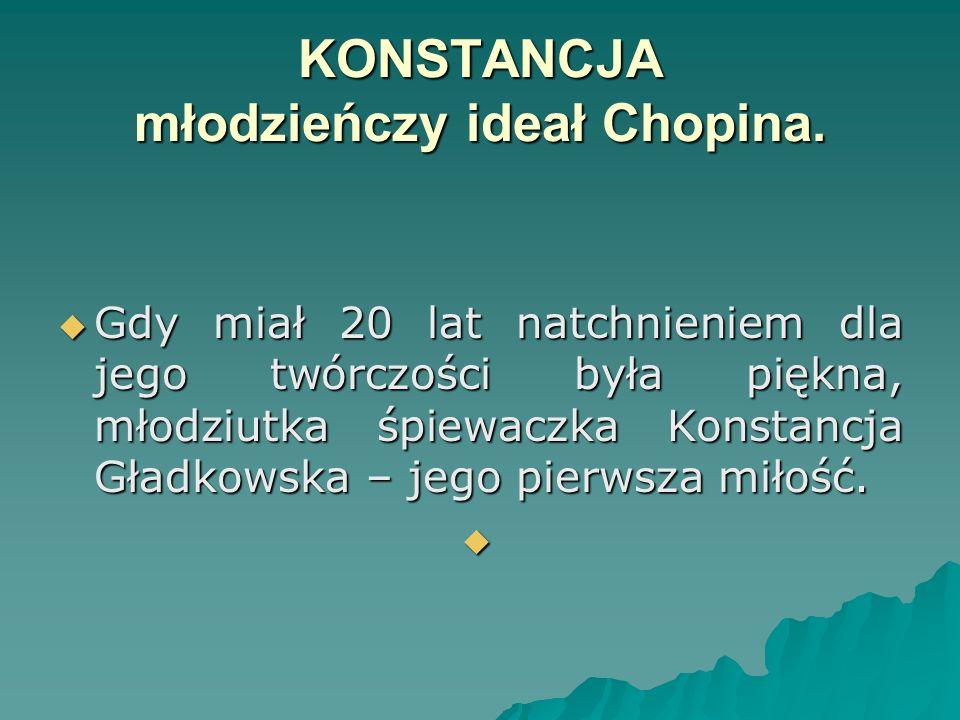 KONSTANCJA młodzieńczy ideał Chopina.