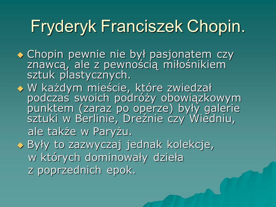 Fryderyk Franciszek Chopin.