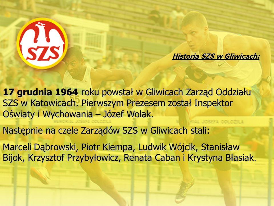 Następnie na czele Zarządów SZS w Gliwicach stali: