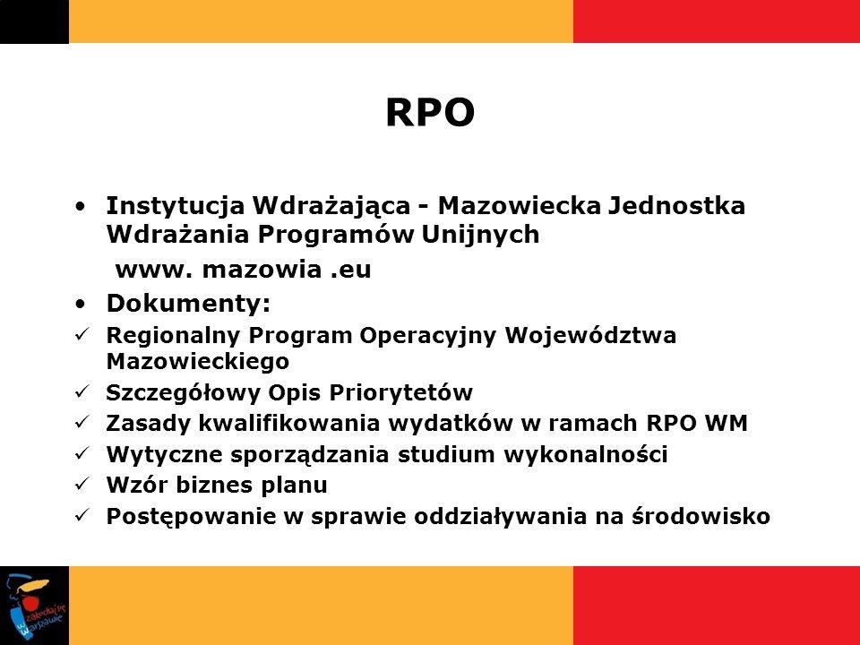 RPO Instytucja Wdrażająca - Mazowiecka Jednostka Wdrażania Programów Unijnych. www. mazowia .eu. Dokumenty:
