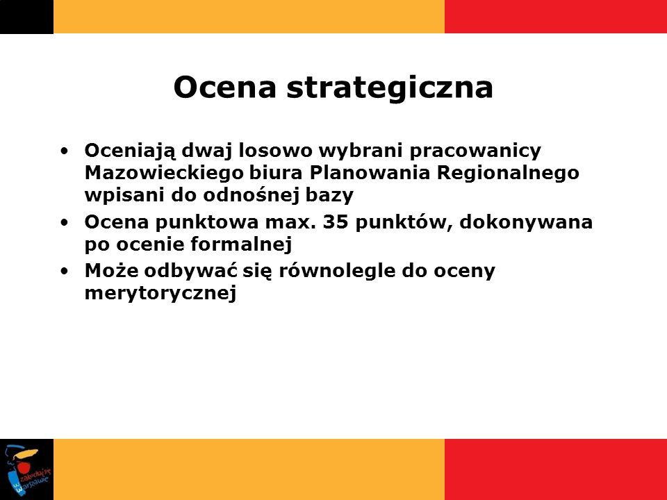 Ocena strategiczna Oceniają dwaj losowo wybrani pracowanicy Mazowieckiego biura Planowania Regionalnego wpisani do odnośnej bazy.