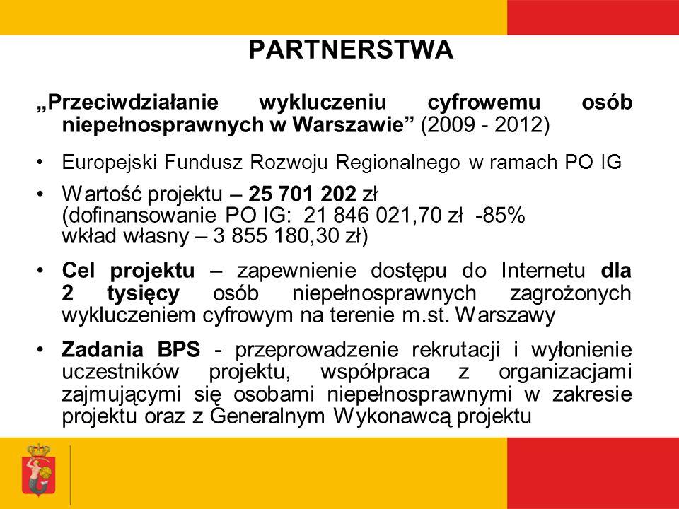 """PARTNERSTWA """"Przeciwdziałanie wykluczeniu cyfrowemu osób niepełnosprawnych w Warszawie (2009 - 2012)"""
