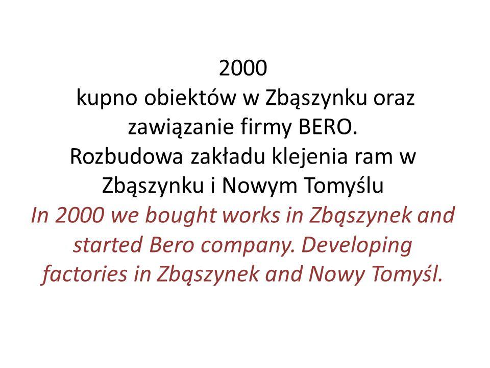 kupno obiektów w Zbąszynku oraz zawiązanie firmy BERO.
