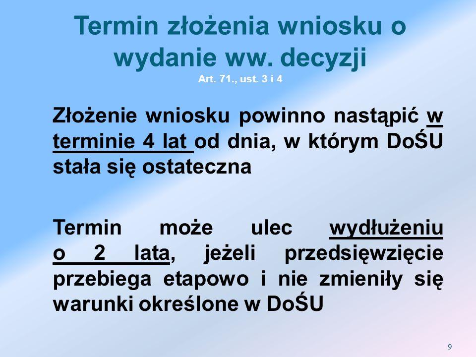 Termin złożenia wniosku o wydanie ww. decyzji Art. 71., ust. 3 i 4