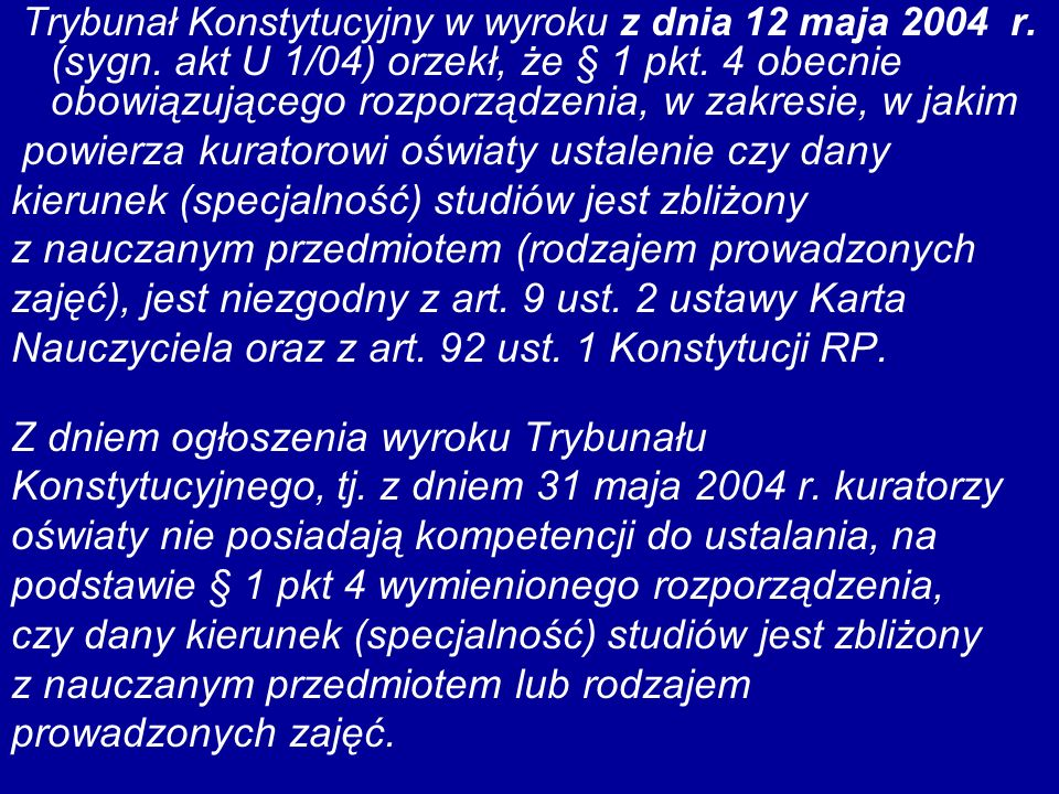 Trybunał Konstytucyjny w wyroku z dnia 12 maja 2004 r. (sygn