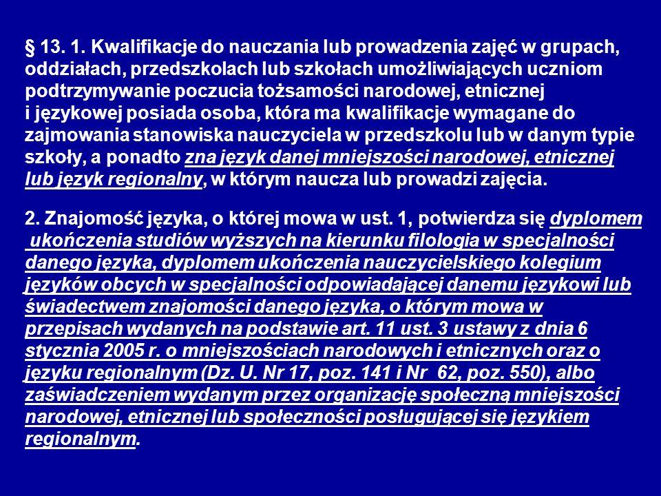 § 13. 1. Kwalifikacje do nauczania lub prowadzenia zajęć w grupach,