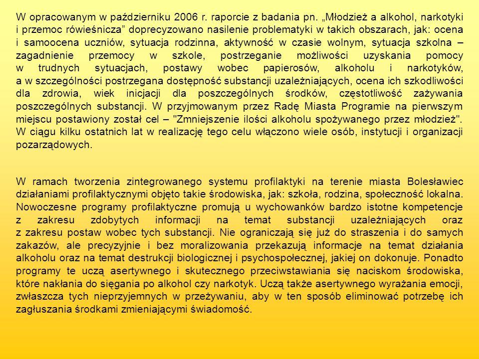 W opracowanym w październiku 2006 r. raporcie z badania pn