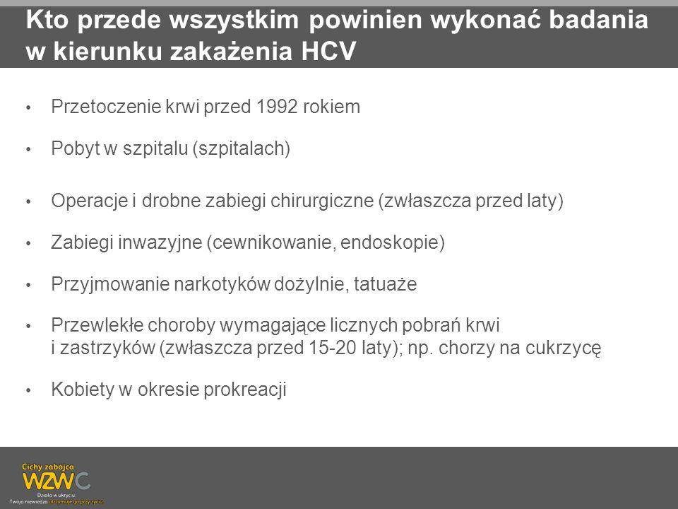 Kto przede wszystkim powinien wykonać badania w kierunku zakażenia HCV