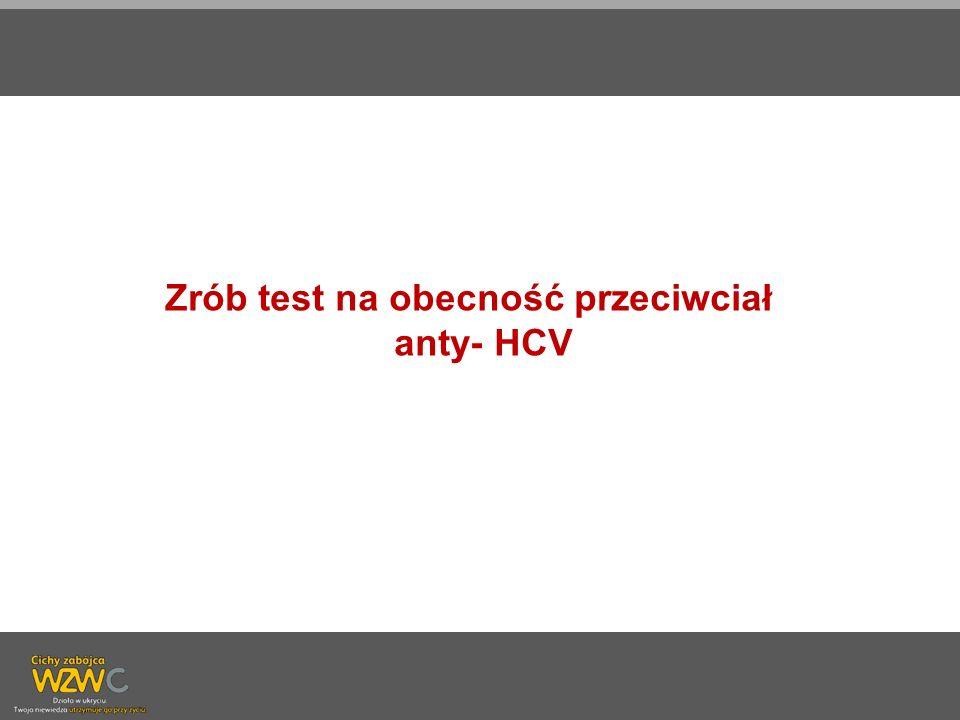 Zrób test na obecność przeciwciał anty- HCV