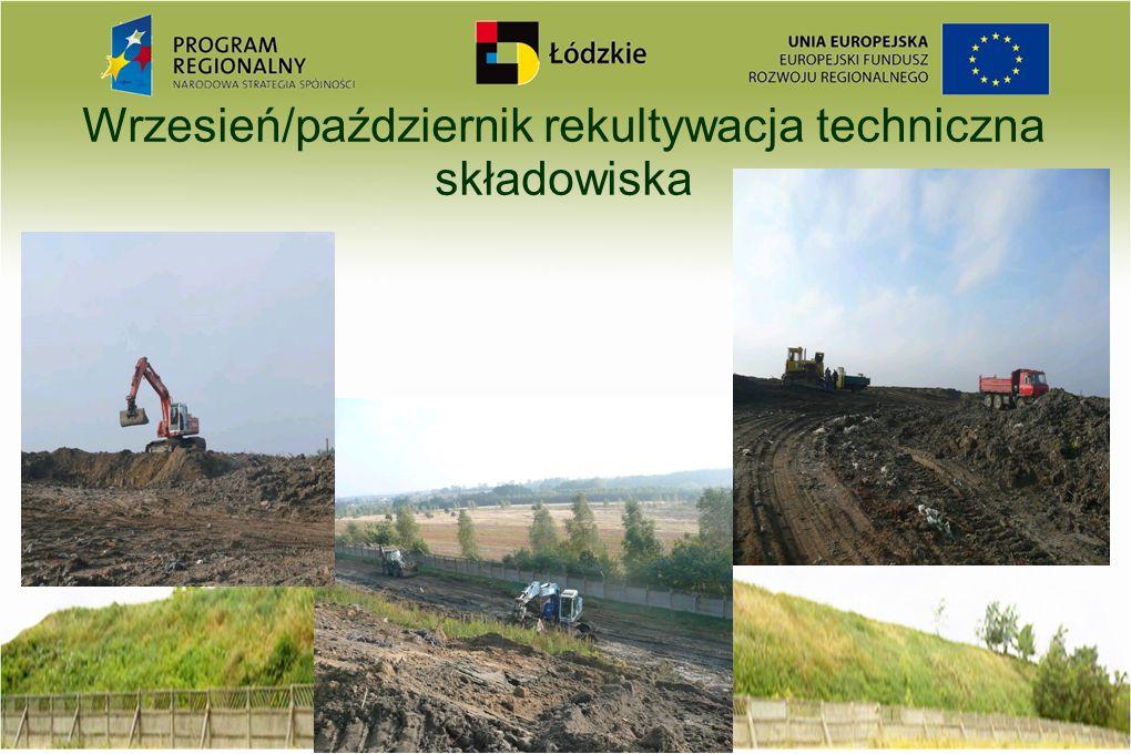 Wrzesień/październik rekultywacja techniczna składowiska