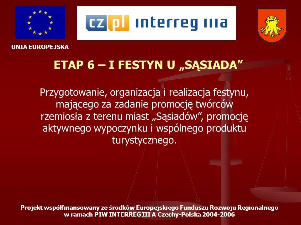 """ETAP 6 – I FESTYN U """"SĄSIADA"""