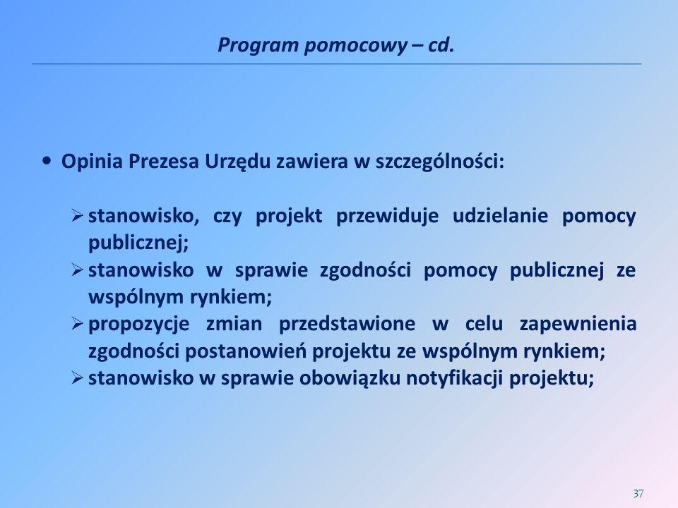Program pomocowy – cd. Opinia Prezesa Urzędu zawiera w szczególności: stanowisko, czy projekt przewiduje udzielanie pomocy publicznej;