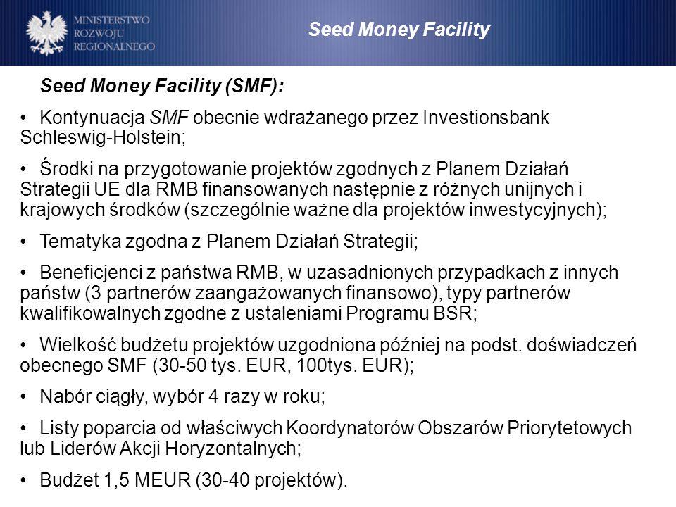 Seed Money Facility Seed Money Facility (SMF): Kontynuacja SMF obecnie wdrażanego przez Investionsbank Schleswig-Holstein;