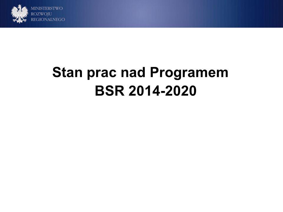 Stan prac nad Programem BSR 2014-2020