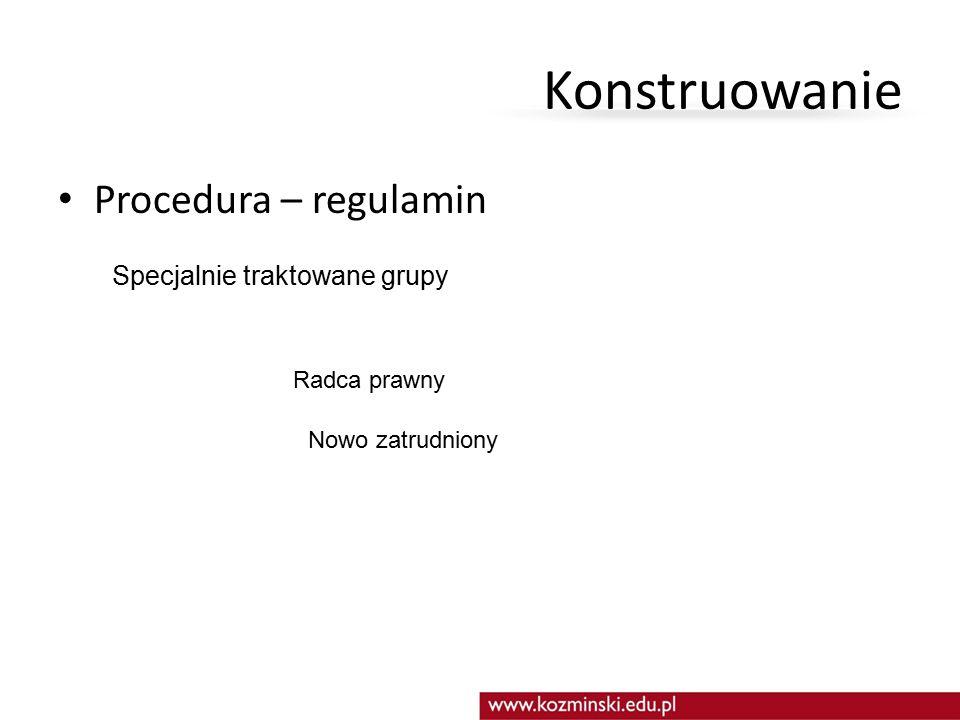 Konstruowanie Procedura – regulamin Specjalnie traktowane grupy