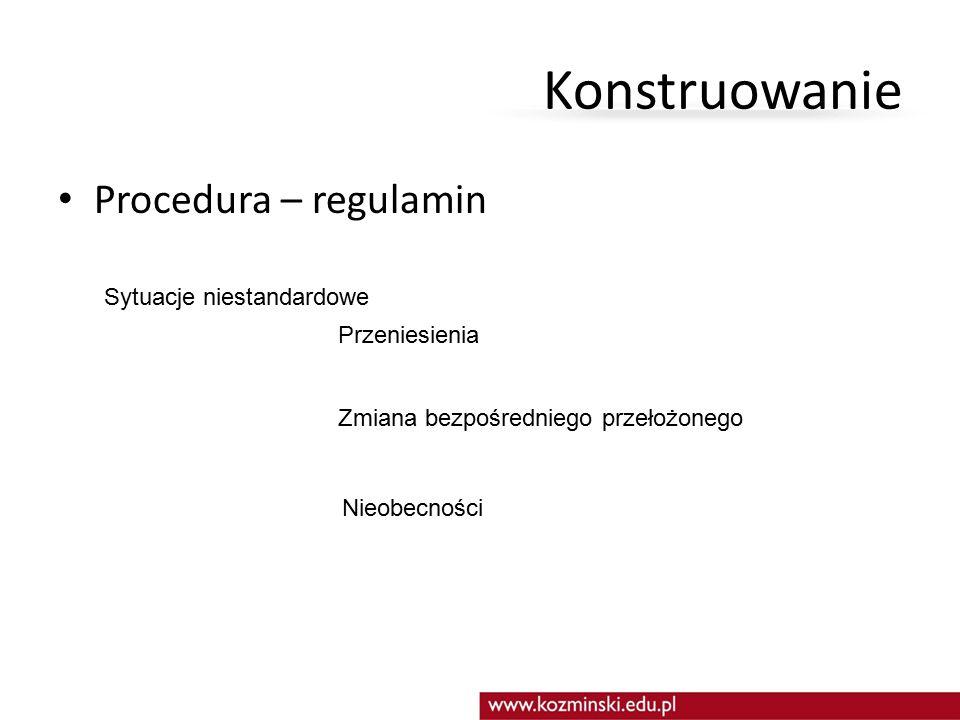 Konstruowanie Procedura – regulamin Sytuacje niestandardowe