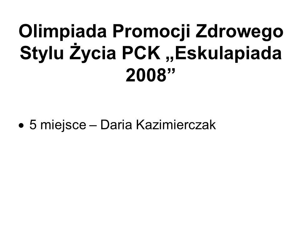 """Olimpiada Promocji Zdrowego Stylu Życia PCK """"Eskulapiada 2008"""
