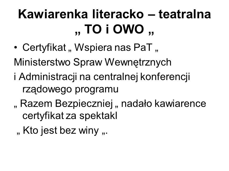"""Kawiarenka literacko – teatralna """" TO i OWO """""""