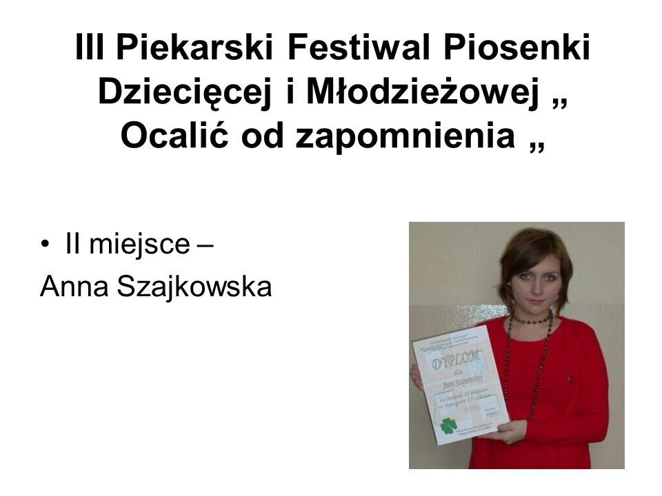 """III Piekarski Festiwal Piosenki Dziecięcej i Młodzieżowej """" Ocalić od zapomnienia """""""