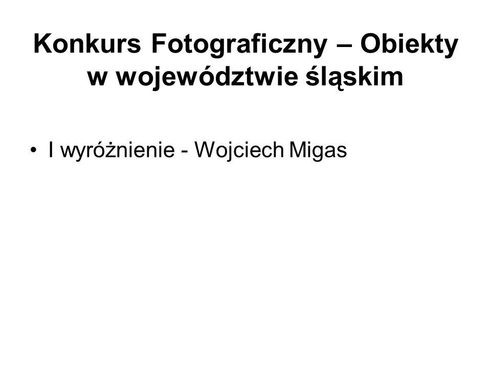 Konkurs Fotograficzny – Obiekty w województwie śląskim