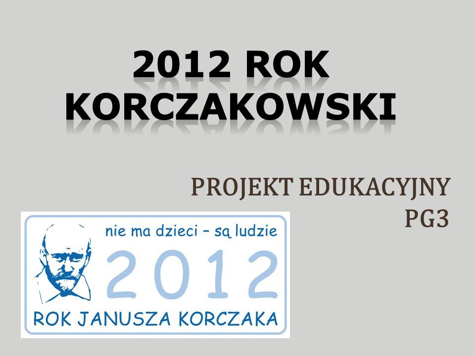 2012 ROK KORCZAKOWSKI PROJEKT EDUKACYJNY PG3