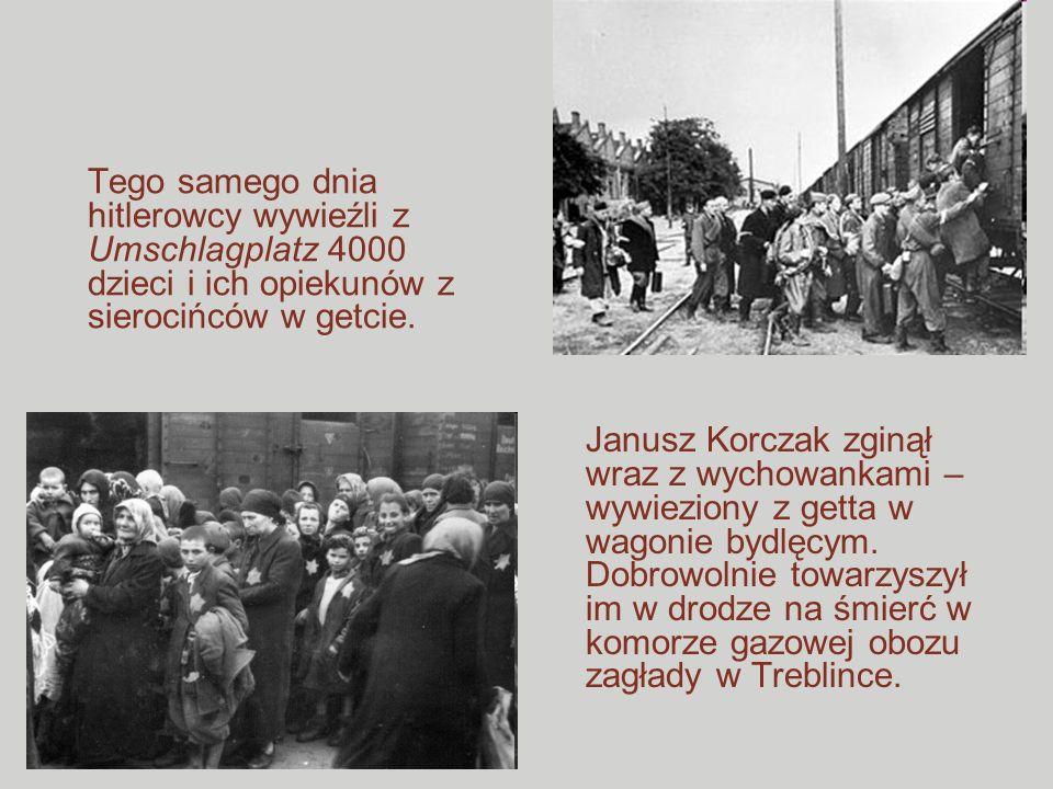 Tego samego dnia hitlerowcy wywieźli z Umschlagplatz 4000 dzieci i ich opiekunów z sierocińców w getcie.