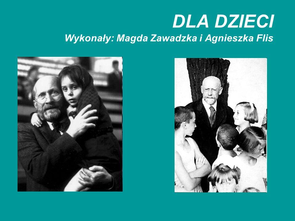 DLA DZIECI Wykonały: Magda Zawadzka i Agnieszka Flis