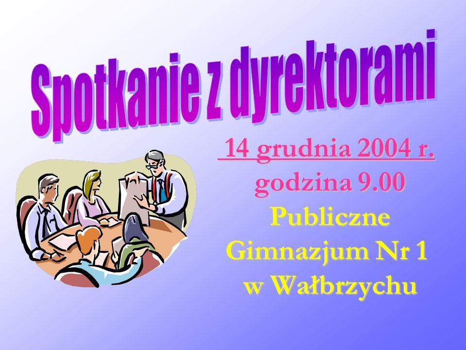 14 grudnia 2004 r. godzina 9.00 Publiczne Gimnazjum Nr 1 w Wałbrzychu