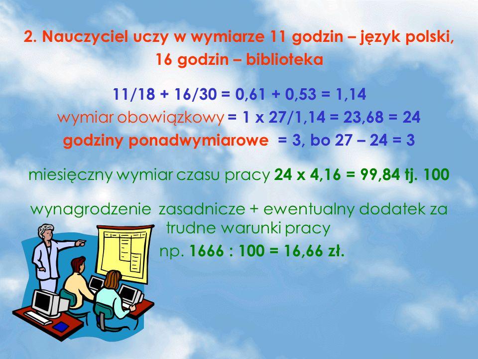 2. Nauczyciel uczy w wymiarze 11 godzin – język polski,