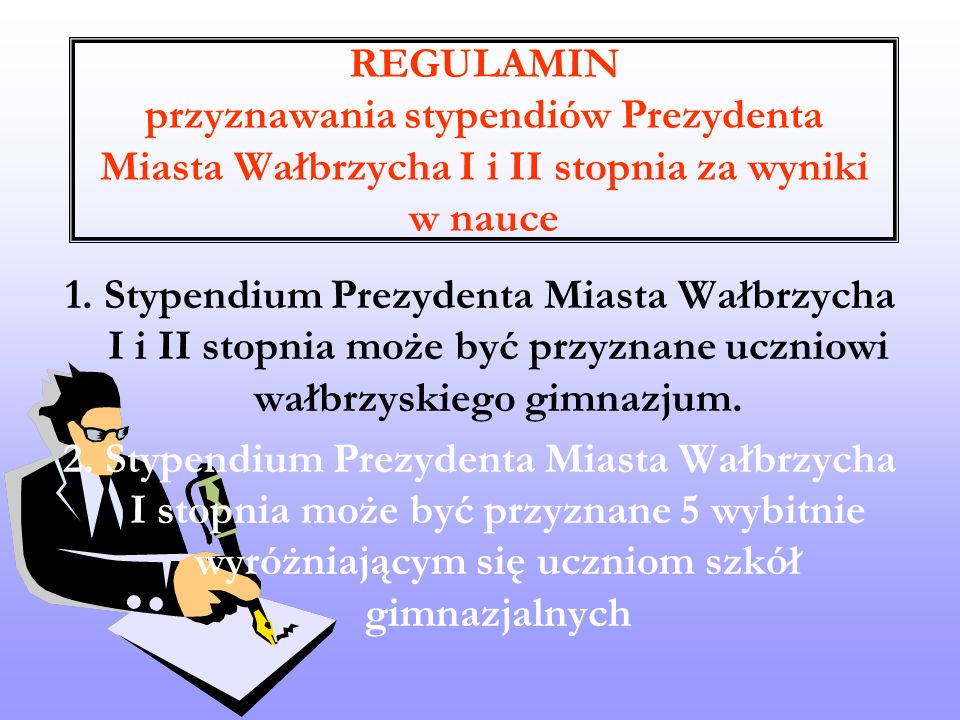 REGULAMIN przyznawania stypendiów Prezydenta Miasta Wałbrzycha I i II stopnia za wyniki w nauce