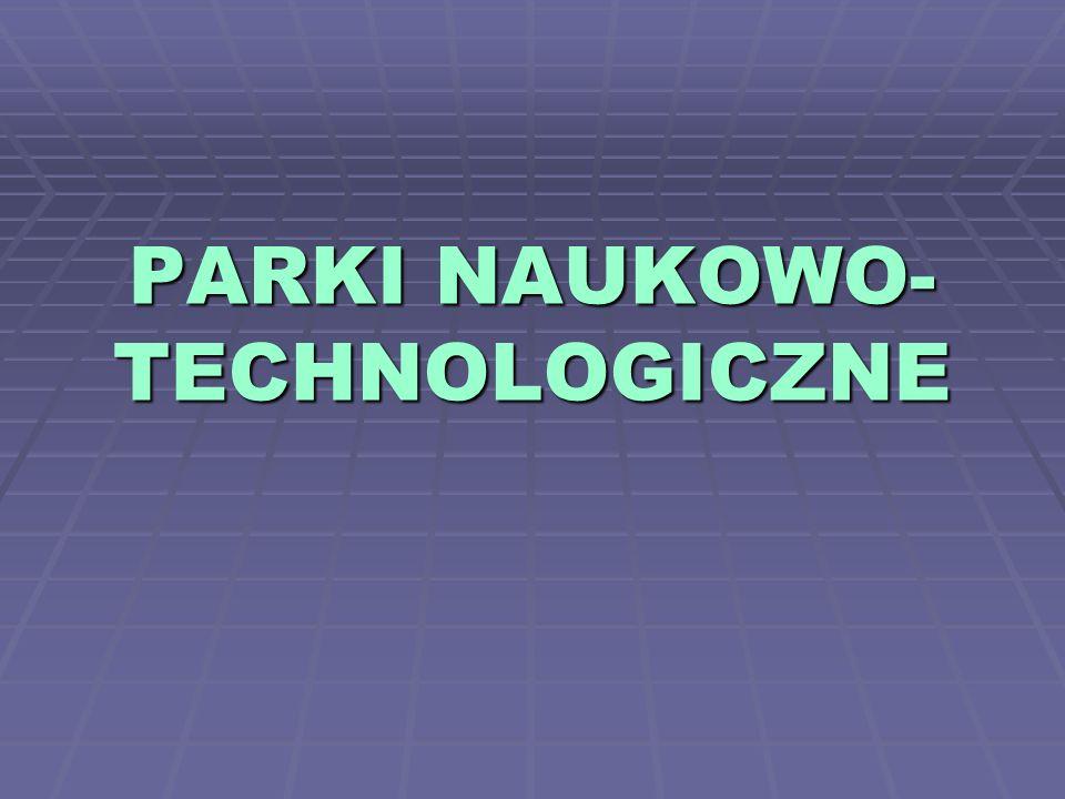 PARKI NAUKOWO-TECHNOLOGICZNE