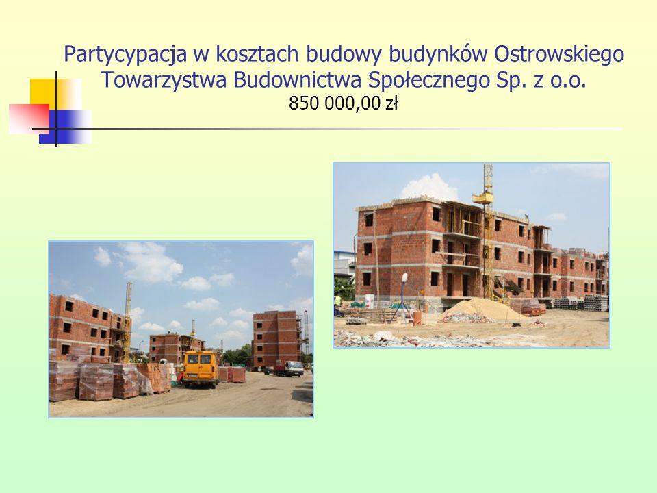 Partycypacja w kosztach budowy budynków Ostrowskiego Towarzystwa Budownictwa Społecznego Sp.