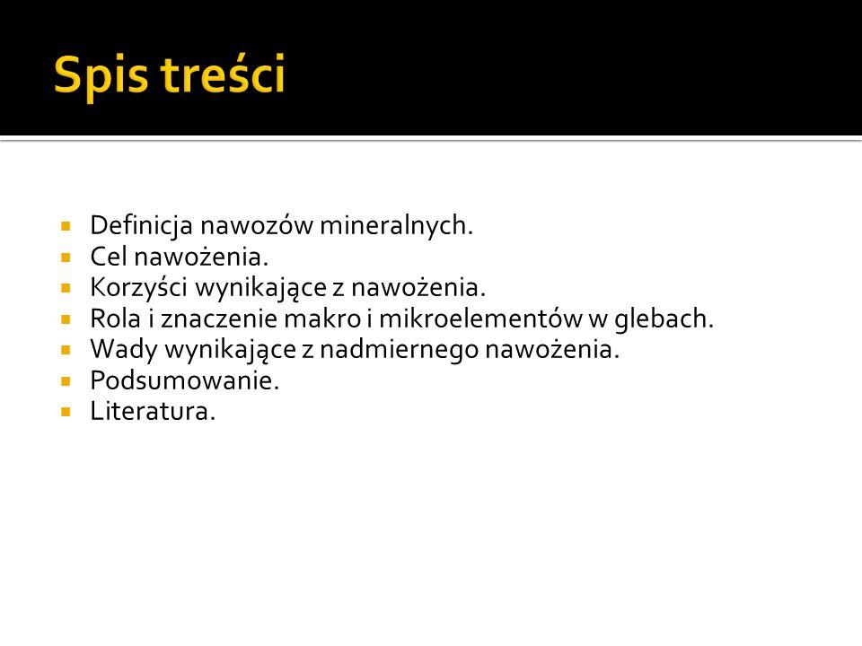 Spis treści Definicja nawozów mineralnych. Cel nawożenia.