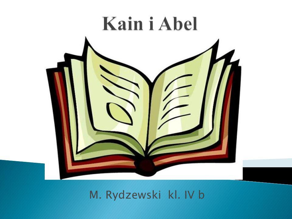 Kain i Abel M. Rydzewski kl. IV b
