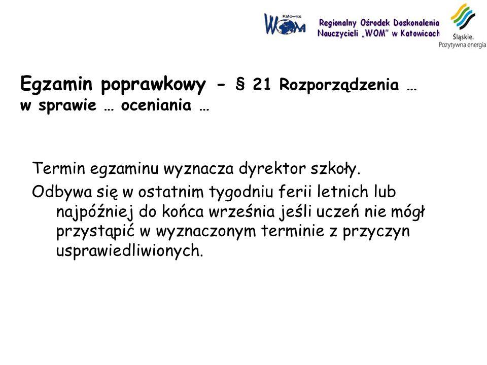 Egzamin poprawkowy - § 21 Rozporządzenia … w sprawie … oceniania …