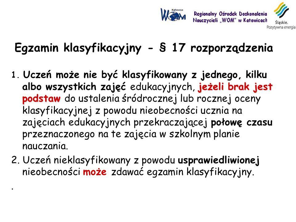 Egzamin klasyfikacyjny - § 17 rozporządzenia