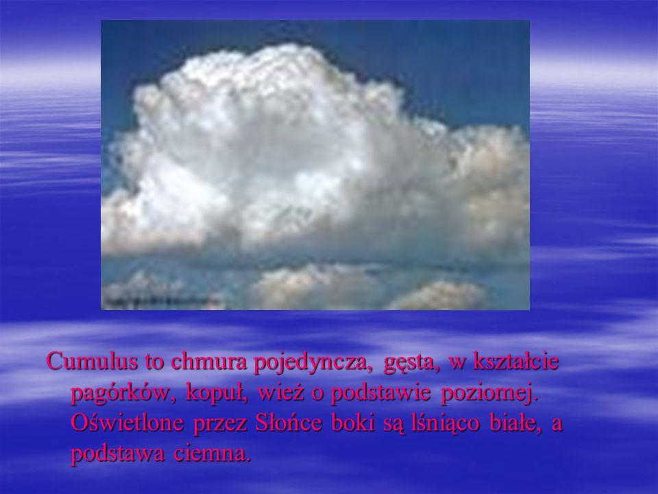 Cumulus to chmura pojedyncza, gęsta, w kształcie pagórków, kopuł, wież o podstawie poziomej.