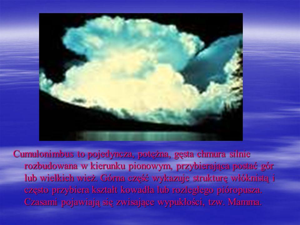 Cumulonimbus to pojedyncza, potężna, gęsta chmura silnie rozbudowana w kierunku pionowym, przybierająca postać gór lub wielkich wież.