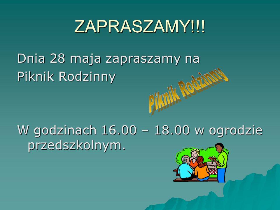 ZAPRASZAMY!!! Piknik Rodzinny Dnia 28 maja zapraszamy na