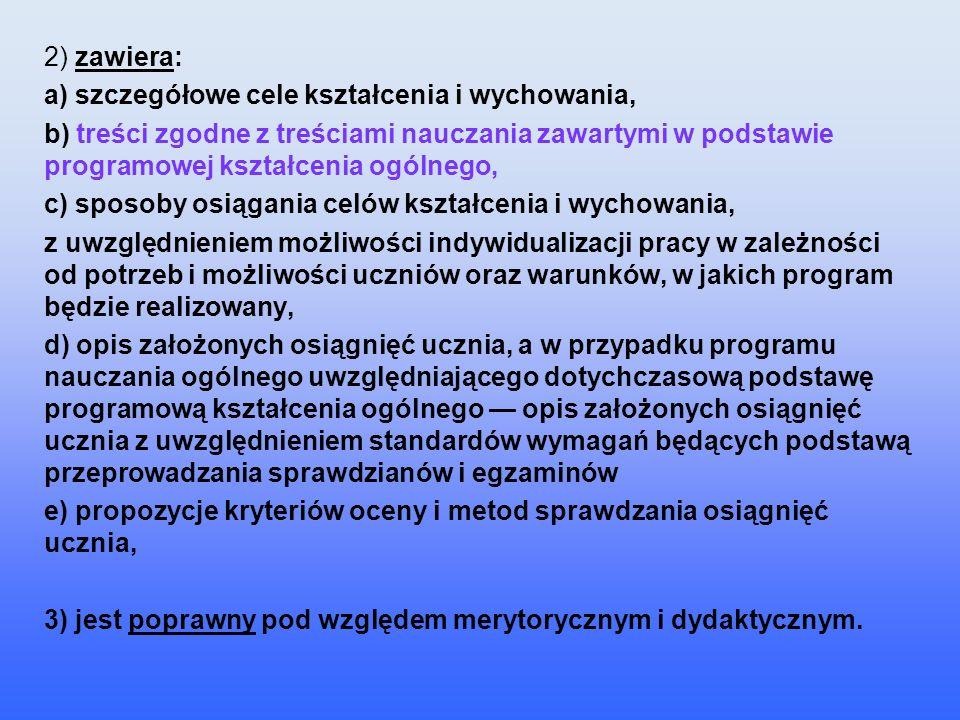 2) zawiera:a) szczegółowe cele kształcenia i wychowania,