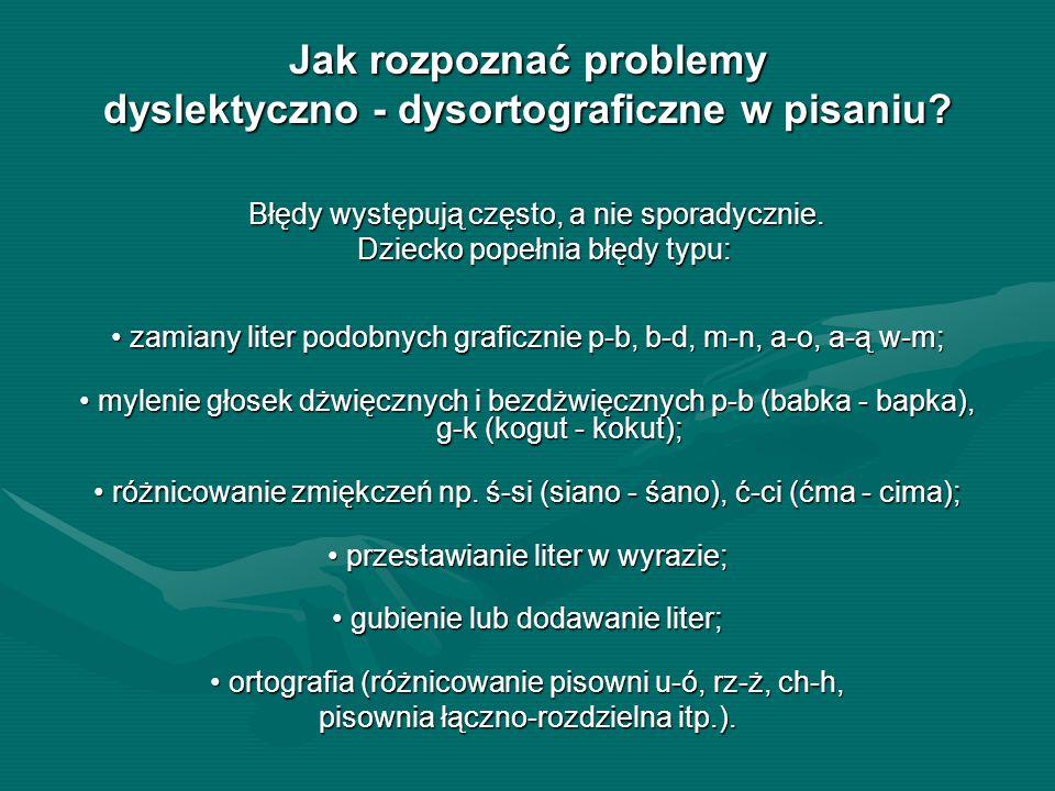 Jak rozpoznać problemy dyslektyczno - dysortograficzne w pisaniu