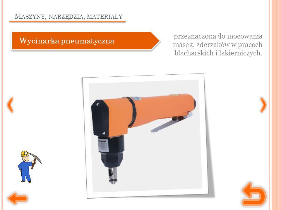 Maszyny, narzędzia, materiały