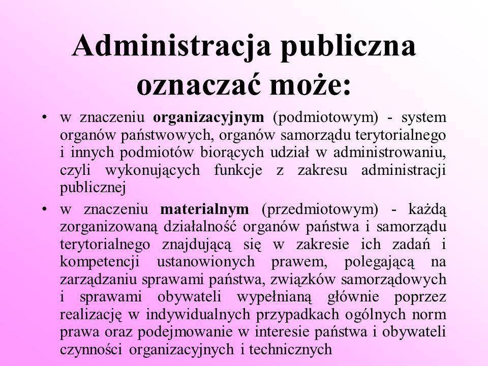 Administracja publiczna oznaczać może: