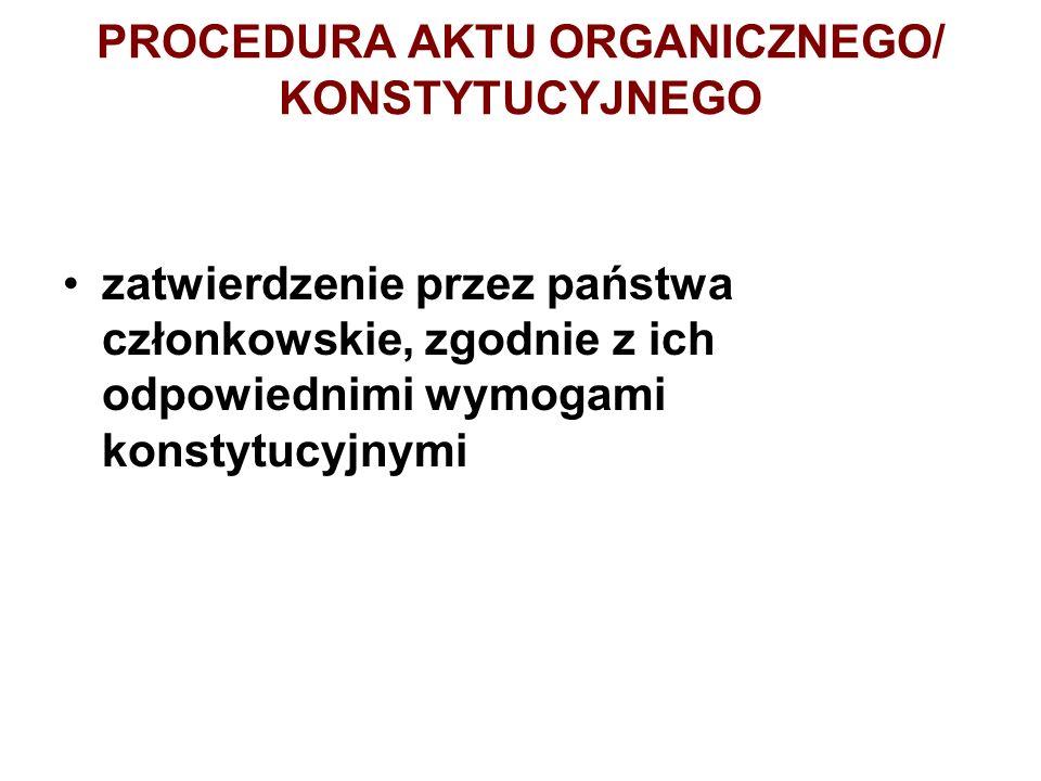 PROCEDURA AKTU ORGANICZNEGO/ KONSTYTUCYJNEGO