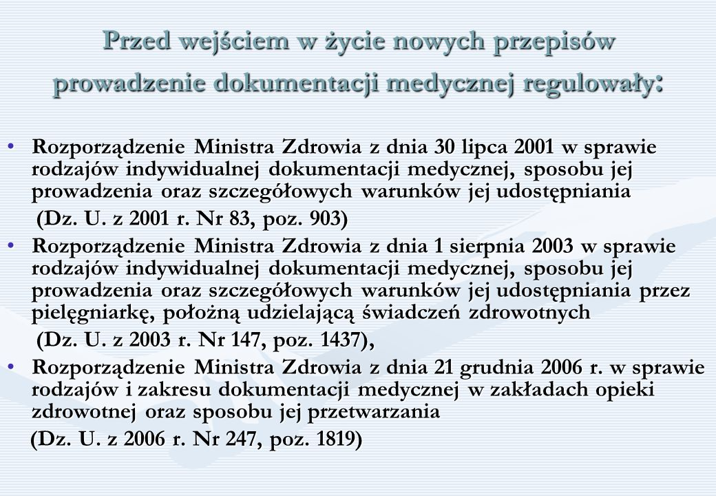 Przed wejściem w życie nowych przepisów prowadzenie dokumentacji medycznej regulowały: