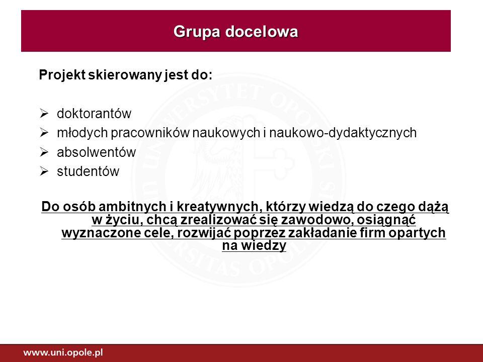 Grupa docelowa Projekt skierowany jest do: doktorantów